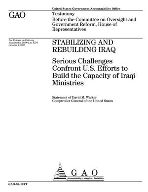 Primary view of object titled 'Stabilizing and Rebuilding Iraq: Serious Challenges Confront U.S. Efforts to Build the Capacity of Iraqi Ministries'.