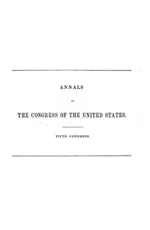 Primary view of object titled 'The Debates and Proceedings in the Congress of the United States, Fifth Congress, [Second Session]'.
