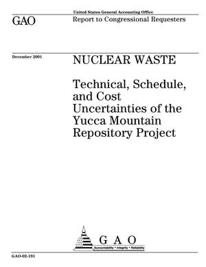 Primary view of object titled 'Nuclear Waste: Technical, Schedule, and Cost Uncertainties of the Yucca Mountain Repository Project'.