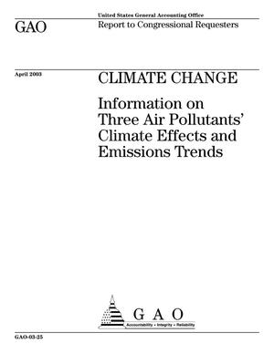 Primary view of object titled 'Climate Change: Information on Three Air Pollutants' Climate Effects and Emissions Trends'.