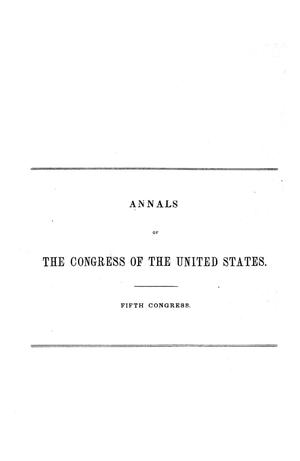 The Debates and Proceedings in the Congress of the United States, Fifth Congress, [Third Session]