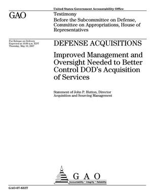 Primary view of object titled 'Defense Acquisitions: Improved Management and Oversight Needed to Better Control DOD's Acquisition of Services'.