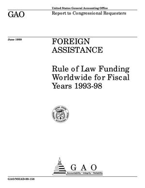 Primary view of object titled 'Foreign Assistance: Rule of Law Funding Worldwide for Fiscal Years 1993-1998'.