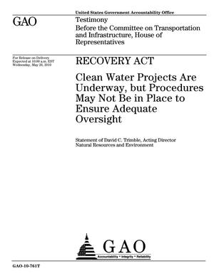Primary view of object titled 'Recovery Act: Clean Water Projects Are Underway, but Procedures May Not Be in Place to Ensure Adequate Oversight'.