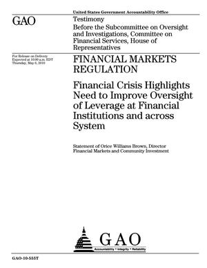 Primary view of object titled 'Financial Markets Regulation: Financial Crisis Highlights Need to Improve Oversight of Leverage at Financial Institutions and across System'.