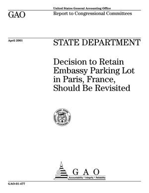 Primary view of object titled 'State Department: Decision to Retain Embassy Parking Lot in Paris, France, Should Be Revisited'.