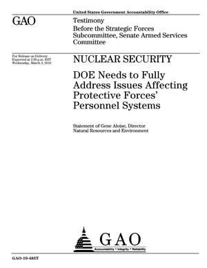 Primary view of object titled 'Nuclear Security: DOE Needs to Fully Address Issues Affecting Protective Forces' Personnel Systems'.