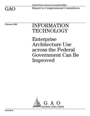 Primary view of object titled 'Information Technology: Enterprise Architecture Use Across the Federal Government Can Be Improved'.