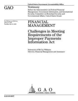 Primary view of object titled 'Financial Management: Challenges in Meeting Requirements of the Improper Payments Information Act'.