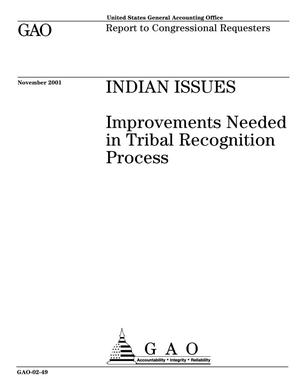 Primary view of object titled 'Indian Issues: Improvements Needed in Tribal Recognition Process'.