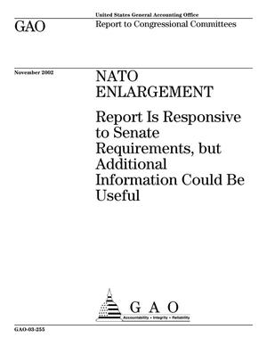 Primary view of object titled 'NATO Enlargement: Report Is Responsive to Senate Requirements, but Additional Information Could Be Useful'.