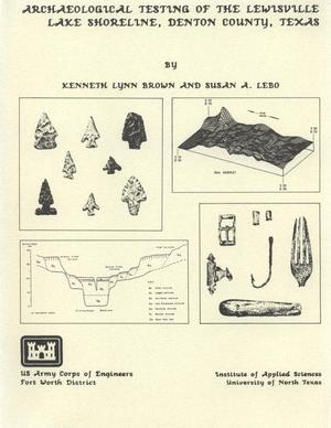 Archaeological Testing of the Lewisville Lake Shoreline, Denton County, Texas