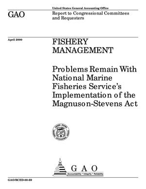 Primary view of object titled 'Fishery Management: Problems Remain With National Marine Fisheries Service's Implementation of the Magnuson-Stevens Act'.