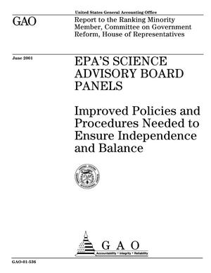 Primary view of object titled 'EPA's Science Advisory Board Panels: Improved Policies and Procedures Needed to Ensure Independence and Balance'.