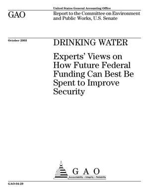 Primary view of object titled 'Drinking Water: Experts' Views on How Future Federal Funding Can Best Be Spent to Improve Security'.