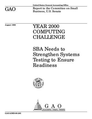 Primary view of object titled 'Year 2000 Computing Challenge: SBA Needs to Strengthen Systems Testing to Ensure Readiness'.