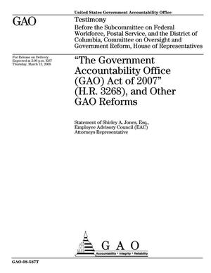 "Primary view of object titled '""The Government Accountability Office (GAO) Act of 2007"" (H.R. 3268), and Other GAO Reforms'."