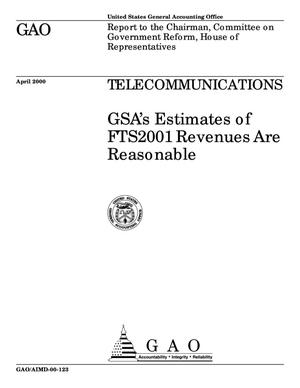 Primary view of object titled 'Telecommunications: GSA's Estimates of FTS2001 Revenues Are Reasonable'.