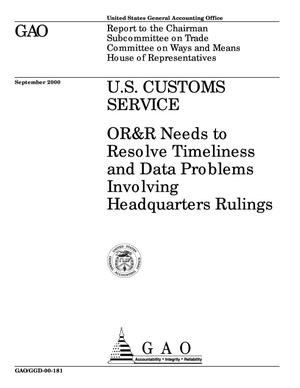 Primary view of object titled 'U.S. Customs Service: OR&R Needs to Resolve Timeliness and Data Problems Involving Headquarters Rulings'.
