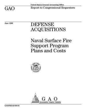 Primary view of object titled 'Defense Acquisitions: Naval Surface Fire Support Program Plans and Costs'.