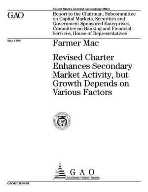 Primary view of object titled 'Farmer Mac: Revised Charter Enhances Secondary Market Activity, but Growth Depends on Various Factors'.