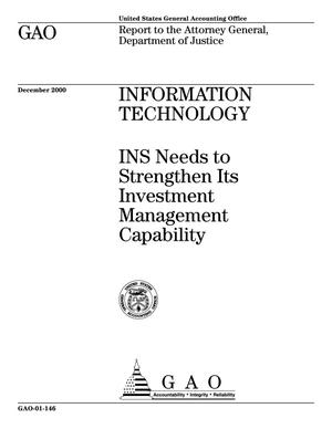 Primary view of object titled 'Information Technology: INS Needs to Strengthen Its Investment Management Capability'.