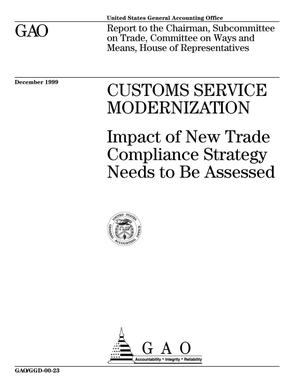 Primary view of object titled 'Customs Service Modernization: Impact of New Trade Compliance Strategy Needs to Be Assessed'.