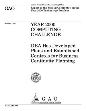 Primary view of object titled 'Year 2000 Computing Challenge: DEA Has Developed Plans and Established Controls for Business Continuity Planning'.
