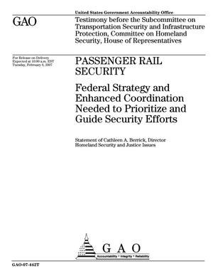 Primary view of object titled 'Passenger Rail Security: Federal Strategy and Enhanced Coordination Needed to Prioritize and Guide Security Efforts'.