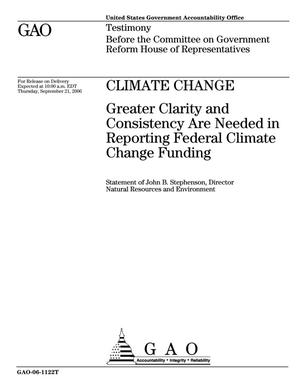 Primary view of object titled 'Climate Change: Greater Clarity and Consistency Are Needed in Reporting Federal Climate Change Funding'.