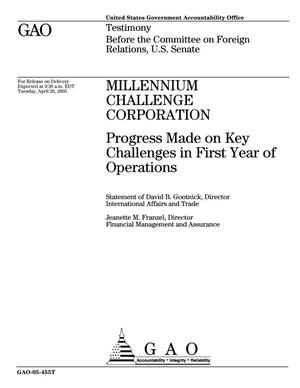 Primary view of object titled 'Millennium Challenge Corporation: Progress Made on Key Challenges in First Year of Operations'.