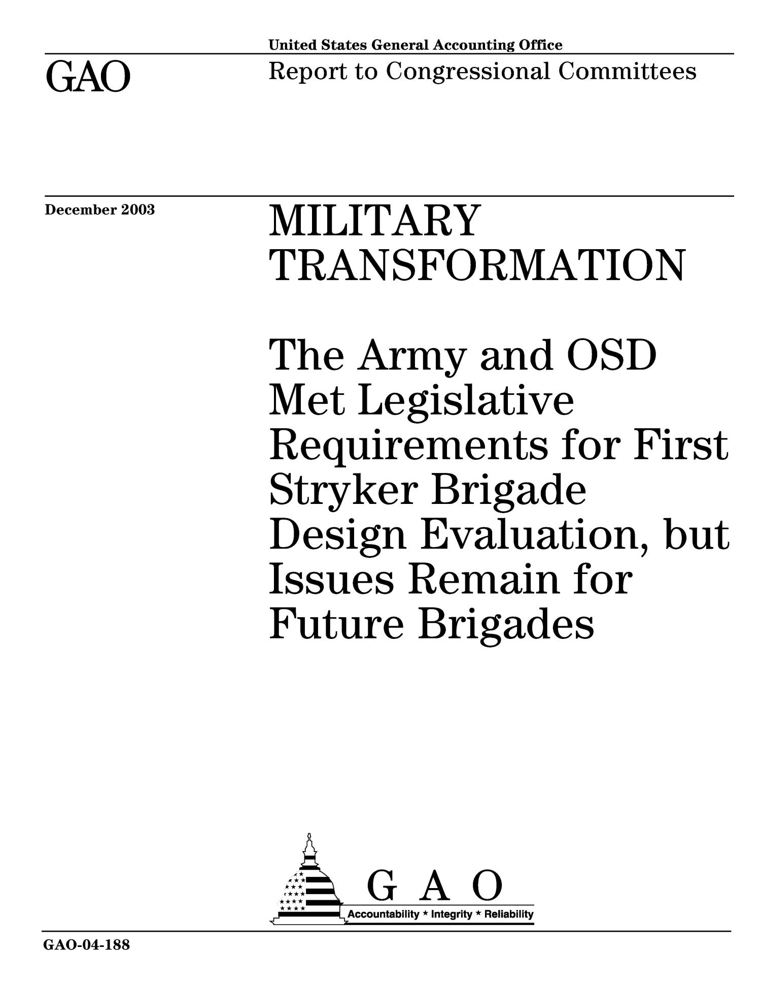 Military Transformation: The Army and OSD Met Legislative Requirements for First Stryker Brigade Design Evaluation, but Issues Remain for Future Brigades                                                                                                      [Sequence #]: 1 of 56