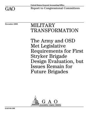 Primary view of object titled 'Military Transformation: The Army and OSD Met Legislative Requirements for First Stryker Brigade Design Evaluation, but Issues Remain for Future Brigades'.