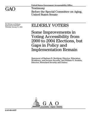 Primary view of object titled 'Elderly Voters: Some Improvements in Voting Accessibility from 2000 to 2004 Elections, but Gaps in Policy and Implementation Remain'.