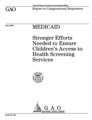 Primary view of object titled 'Medicaid: Stronger Efforts Needed to Ensure Children's Access to Health Screening Services'.