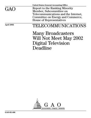 Primary view of object titled 'Telecommunications: Many Broadcasters Will Not Meet May 2002 Digital Television Deadline'.