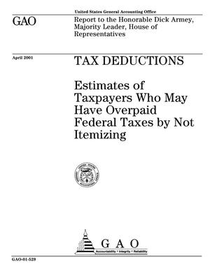 Primary view of object titled 'Tax Deductions: Estimates of Taxpayers Who May Have Overpaid Federal Taxes by Not Itemizing'.