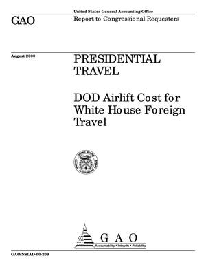Primary view of object titled 'Presidential Travel: DOD Airlift Cost for White House Foreign Travel'.