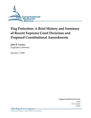 Flag Protection: A Brief History and Summary of Recent Supreme Court Decisions and Proposed Constitutional Amendments
