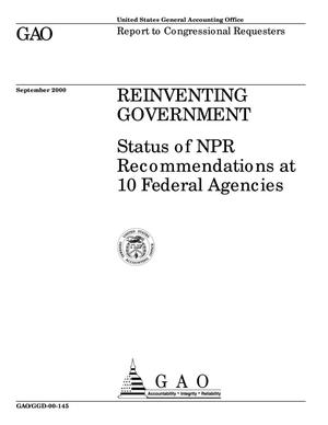 Primary view of object titled 'Reinventing Government: Status of NPR Recommendations at 10 Federal Agencies'.