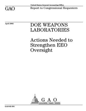 Primary view of object titled 'DOE Weapons Laboratories: Actions Needed to Strengthen EEO Oversight'.