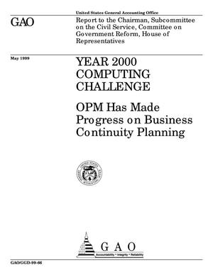 Primary view of object titled 'Year 2000 Computing Challenge: OPM Has Made Progress on Business Continuity Planning'.