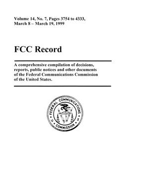 Primary view of object titled 'FCC Record, Volume 14, No. 7, Pages 3754 to 4333, March 8 - March 19, 1999'.