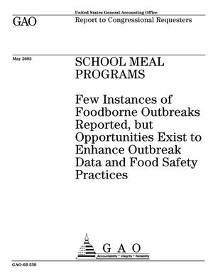 Primary view of object titled 'School Meal Program: Few Instances of Foodborne Outbreaks Reported, but Opportunities Exist to Enhance Outbreak Data and Food Safety Practices'.