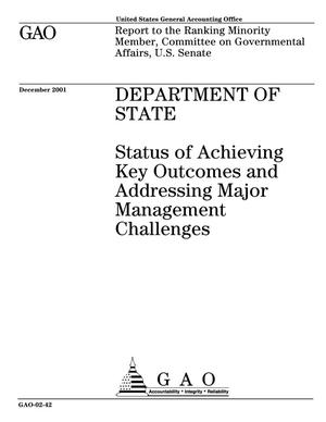 Primary view of object titled 'Department of State: Status of Achieving Key Outcomes and Addressing Major Management Challenges'.