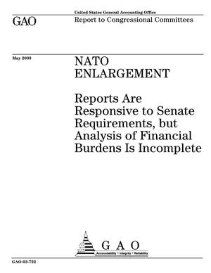 Primary view of object titled 'NATO Enlargement: Reports Are Responsive to Senate Requirements, but Analysis of Financial Burdens Is Incomplete'.