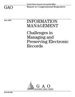 Primary view of object titled 'Information Management: Challenges in Managing and Preserving Electronic Records'.