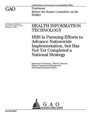 Primary view of object titled 'Health Information Technology: HHS Is Pursuing Efforts to Advance Nationwide Implementation, but Has Not Yet Completed a National Strategy'.