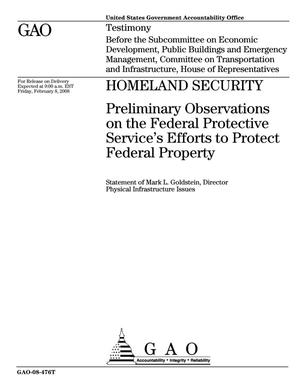 Primary view of object titled 'Homeland Security: Preliminary Observations on the Federal Protective Service's Efforts to Protect Federal Property'.
