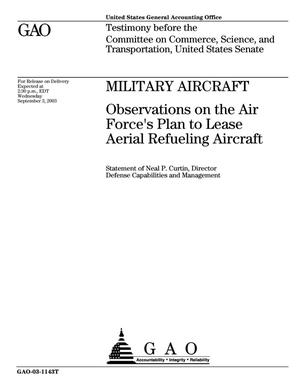 Primary view of object titled 'Military Aircraft: Observations on the Air Force's Plan to Lease Aerial Refueling Aircraft'.